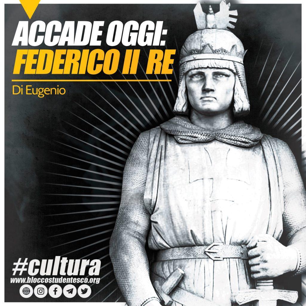 accadde oggi federico ii incoronato re sicilia imperatore blocco studentesco immagine post